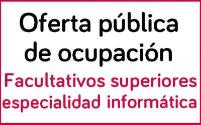 Oferta pública de ocupación facultativos superiores en informática