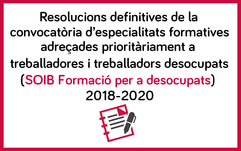 Resolucions definitives convocatòria SOIB desocupats 2018-2020