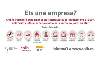 Ets una empresa? Convocatòria SOIB Dual sectors estratègics. Presenta la teva sol·licitud abans del 31 de desembre!