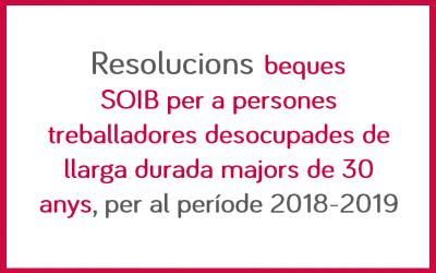 Resolucions beques SOIB per a persones treballadores desocupades de llarga durada majors de 30 anys, per al període 2018-2019