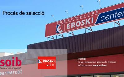 EROSKI selecciona personal per a la temporada d'estiu a Mallorca. Zona Manacor