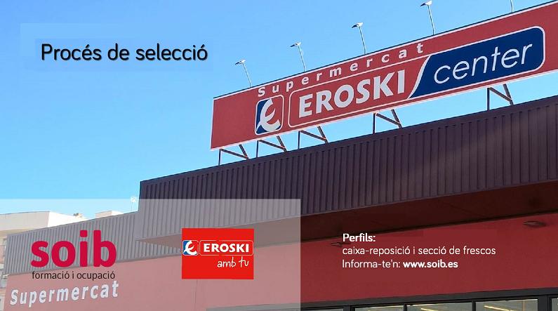EROSKI selecciona personal para la temporada de verano en Mallorca. Zona Manacor