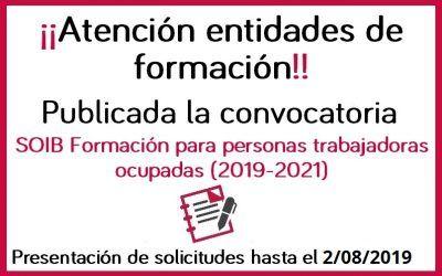 Convocatoria de subvenciones con el objeto de financiar especialidades formativas dirigidas prioritariamente a trabajadores ocupados (SOIB Formación para Ocupados), para el período 2019-2021
