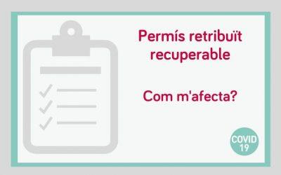 Tens dubtes sobre el permís retribuït retornable aprovat dia 29/03? A continuació us resolem algunes de les preguntes més freqüents