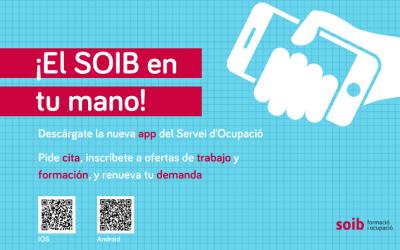 Descárgate la app del SOIB y podrás pedir cita, inscribirte a ofertas, renovar la demanda y más servicios, ¡desde el móvil!