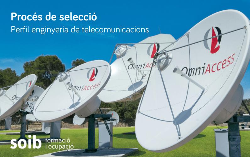 Procés de selecció de 10 enginyers i enginyeres de telecomunicacions satèl·lit per a l'empresa OmniAccess a Palma