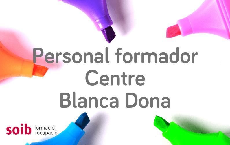 Accés als processos de selecció i ofertes vigents de personal formador per al centre SOIB Blanca Dona d'Eivissa